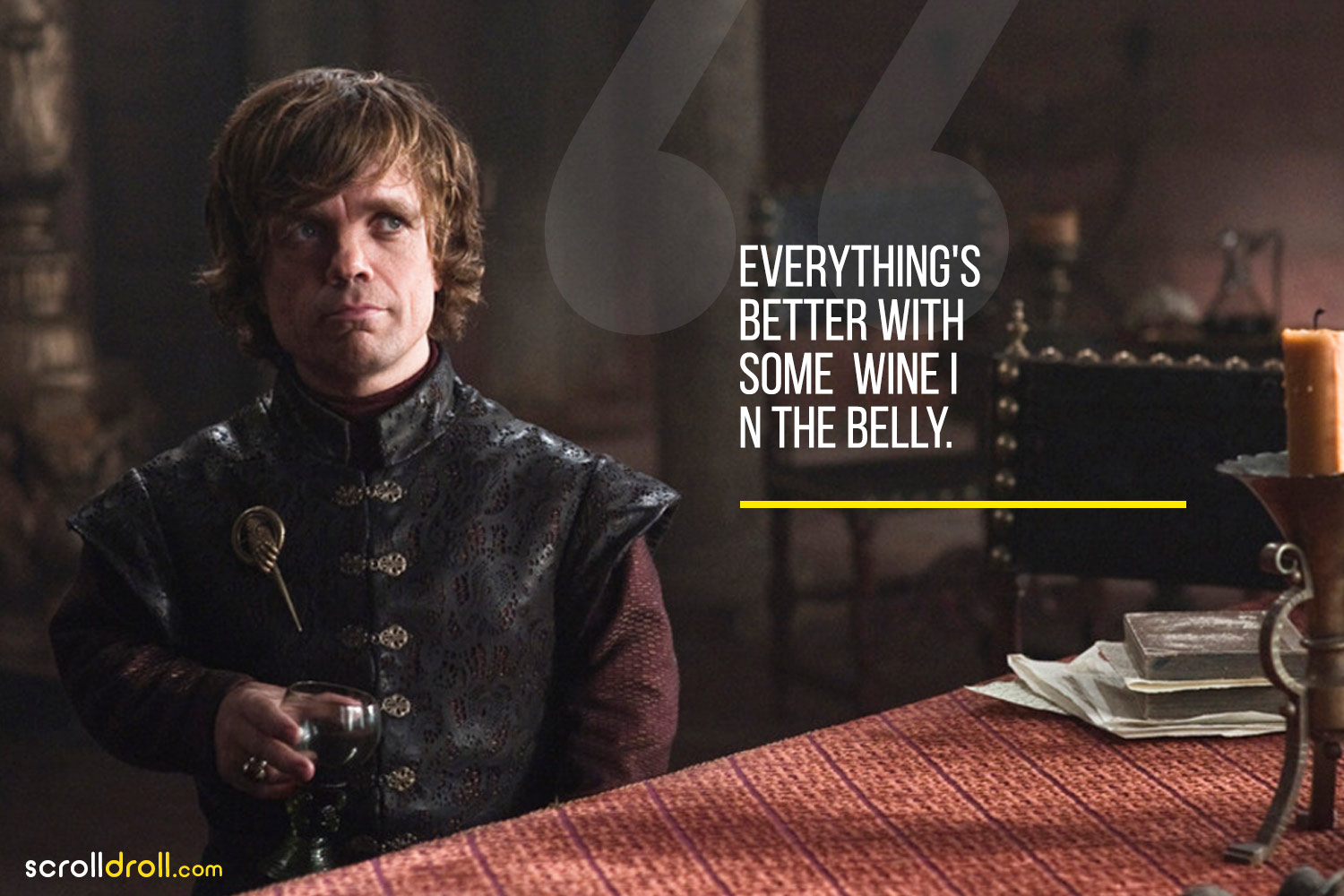 Tyrion-Everything's better with some wine in the belly