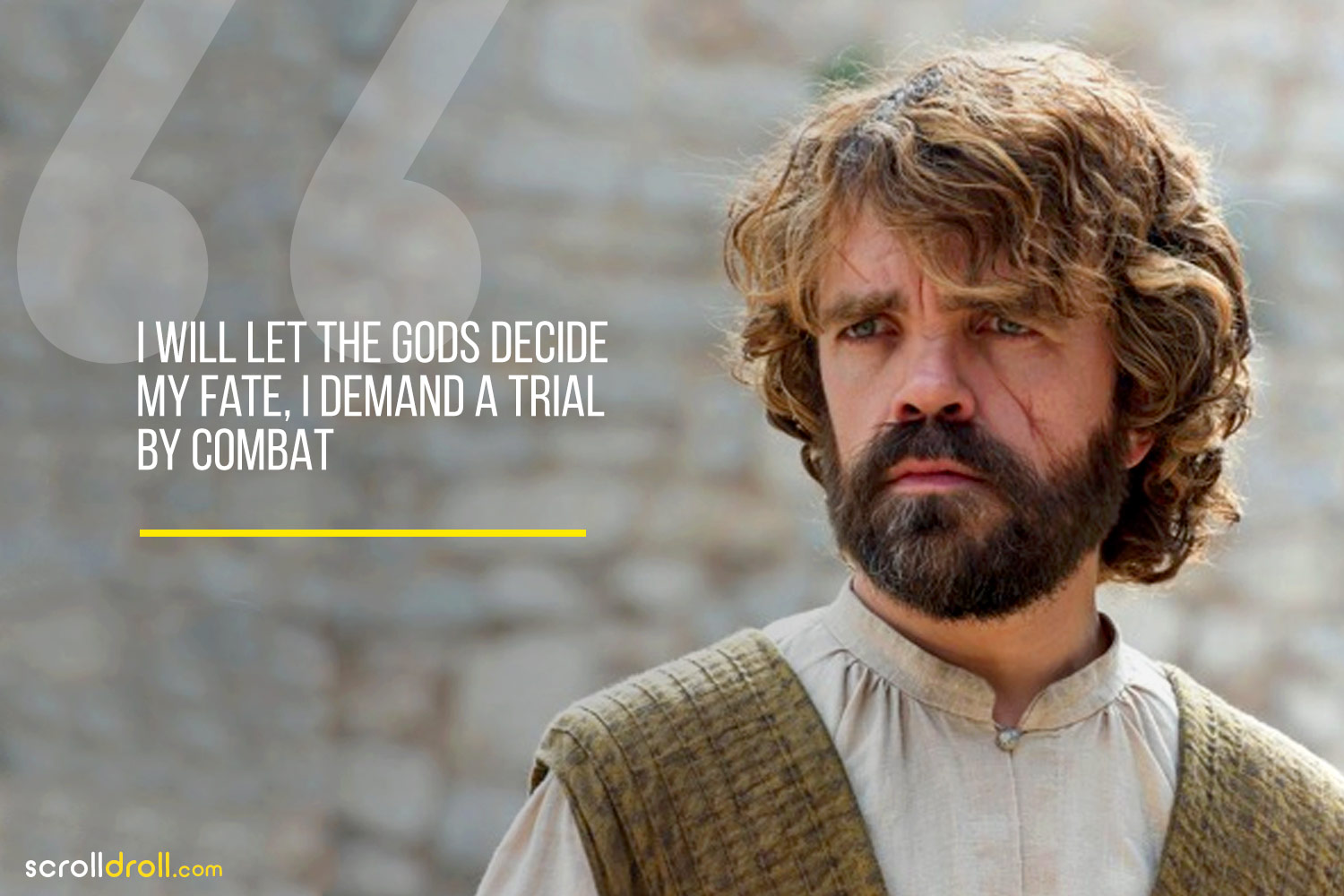 Tyrion-I will Let the goods decide my fate,I Deamnd a trial by combat