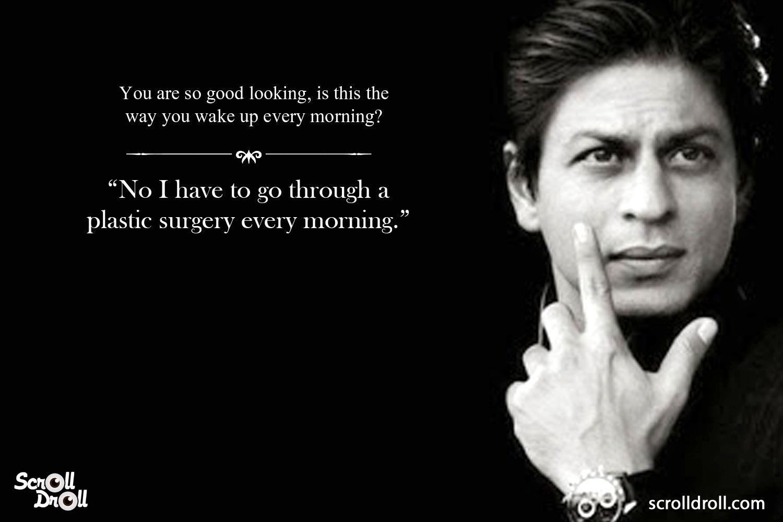 Shahrukh Khan Witty Lines (10)