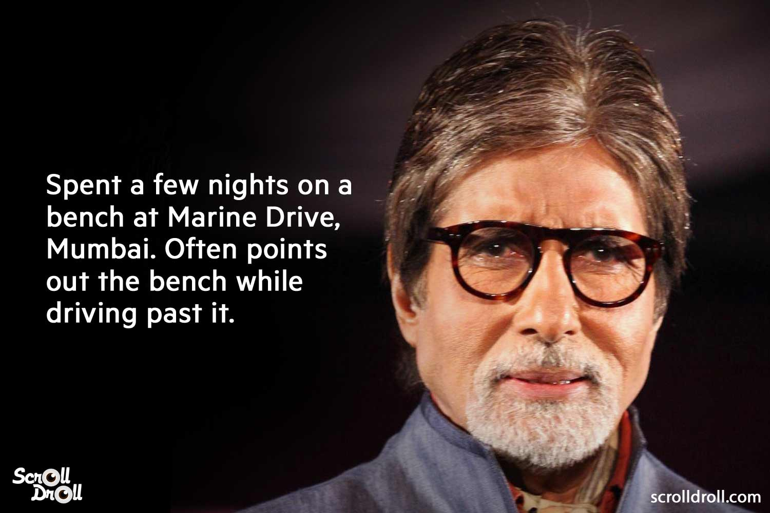 spent a few nights on a bench at marine drive. often points out the bench while driving past it-amitabh bachchan facts