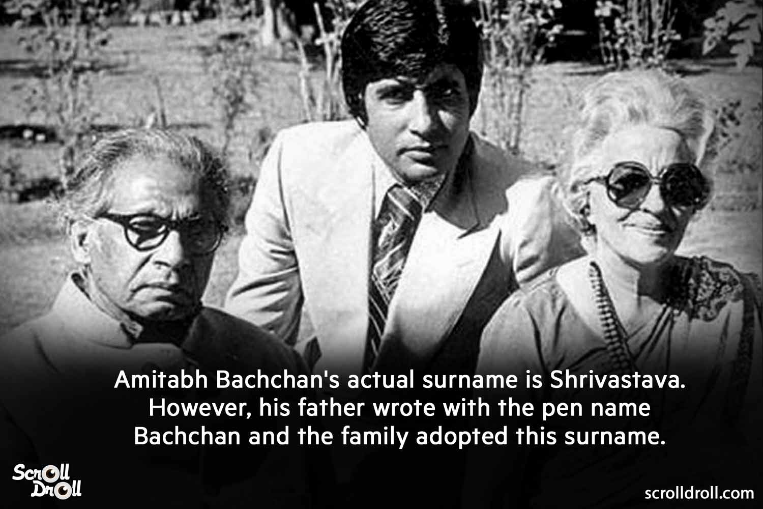 amitabh bachcha's actual surname is shrivastava. however his father wrote the pen name bachchan and the family adopted this surname-amitabh bachchan facts