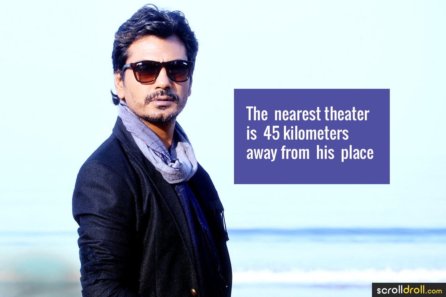 Facts about Nawazuddin Siddique-The nearest theater is 45 kilometers away from his place
