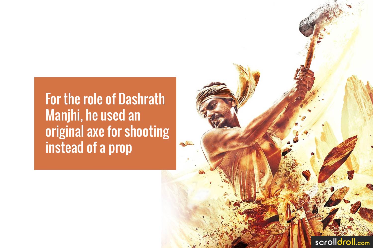 Facts about Nawazuddin Siddique-For the role of Dashrath Manjhi, he used an original exe for shooting instead of a prop