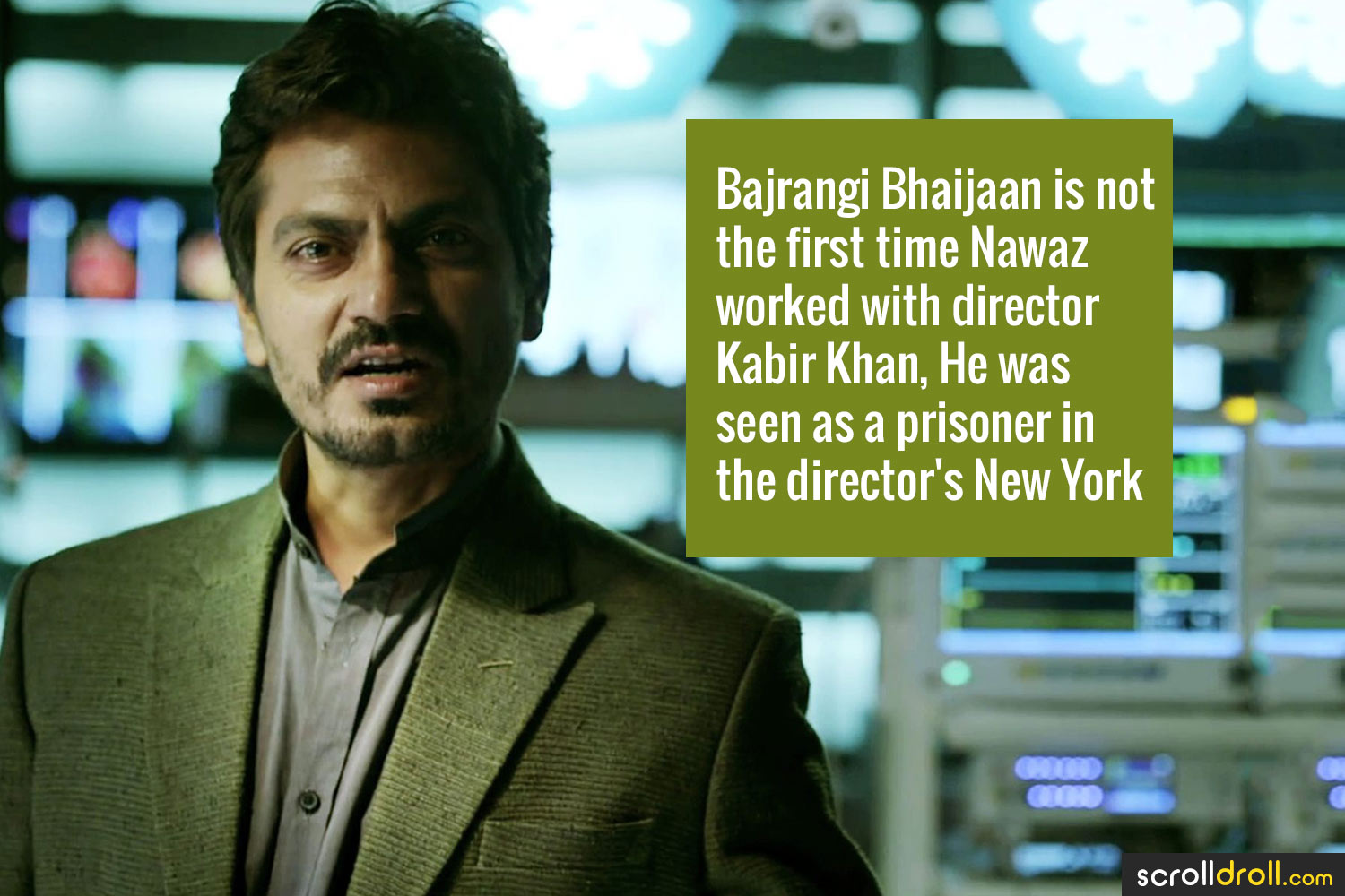 Facts about Nawazuddin Siddique-Bajrangi Bhaijaan is not the first time Nawaz Worked with director Kabir khan,He was seen as a prisoner in the director's New York