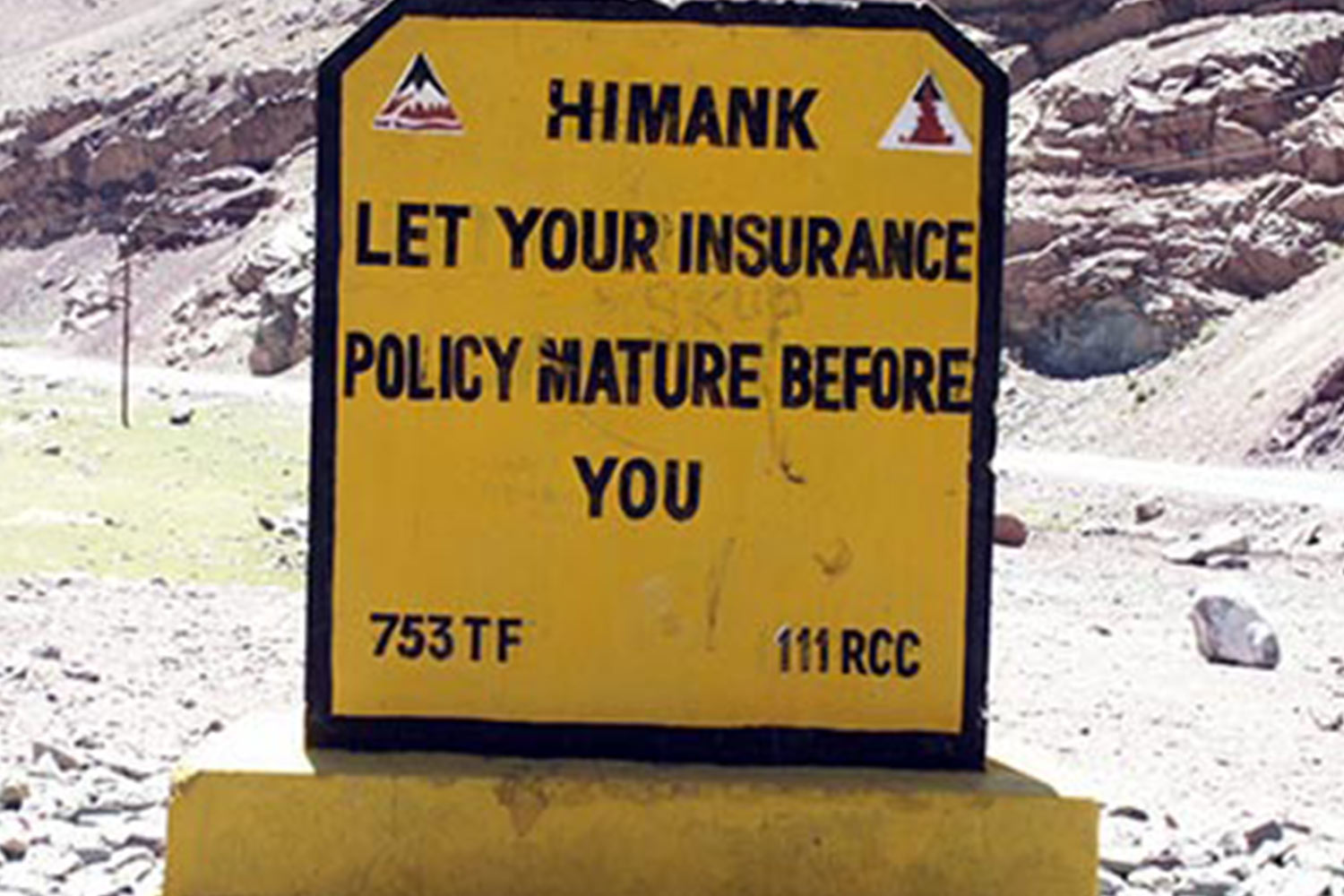 Funny Signboards-Let your insurance policy mature before you