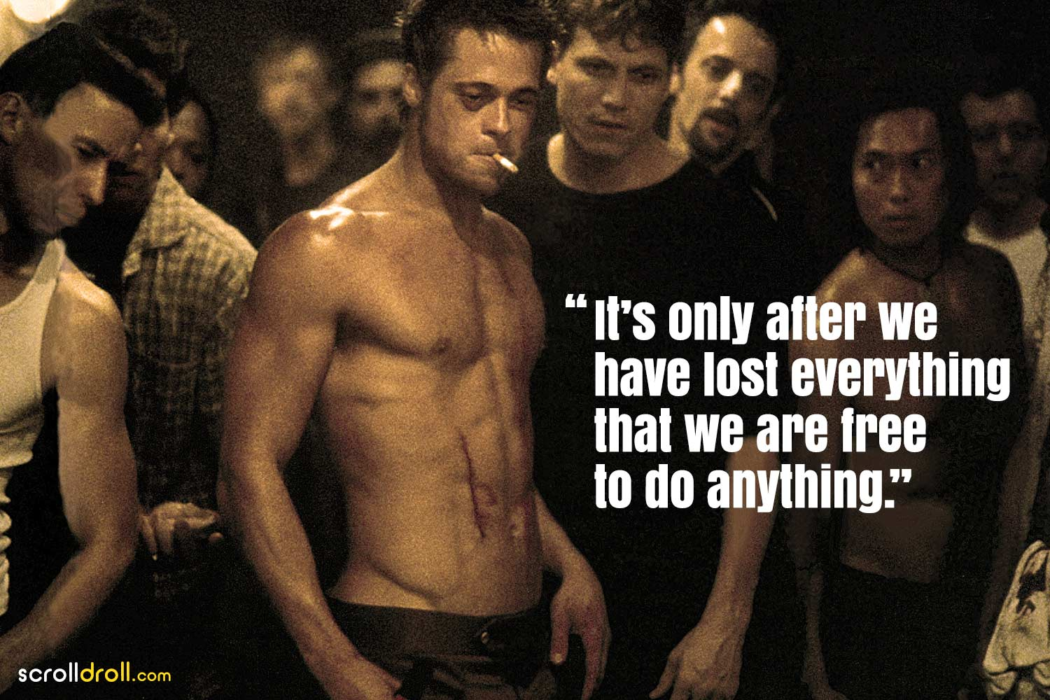Fight Club Quotes- It's only after we have lost everything that we are free to do anything
