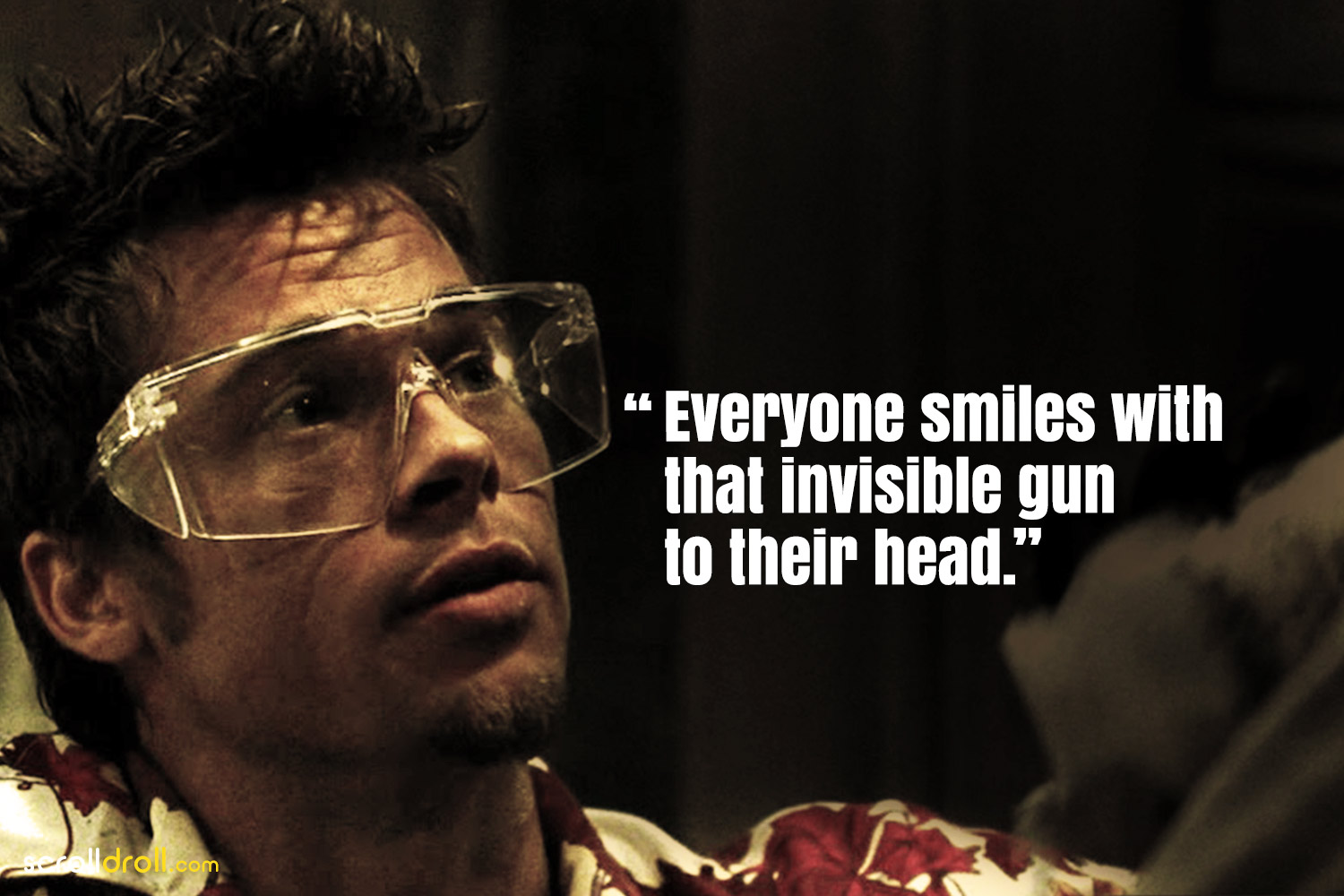 Fight Club Quotes- Everyone smiles with that invisible gun to their head