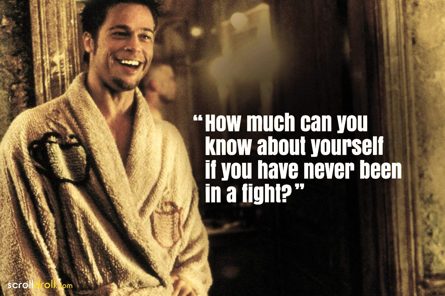 Fight Club Quotes-How much can you know about yourself if you have never been in a fight?