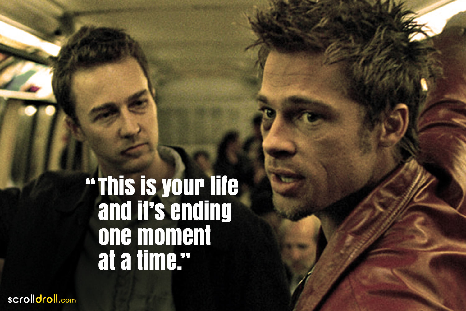 Fight Club Quotes- This is your life and its ending one moment at a time