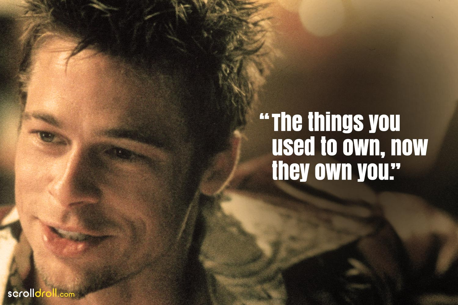 Fight Club Quotes-The things you used to own now they own you