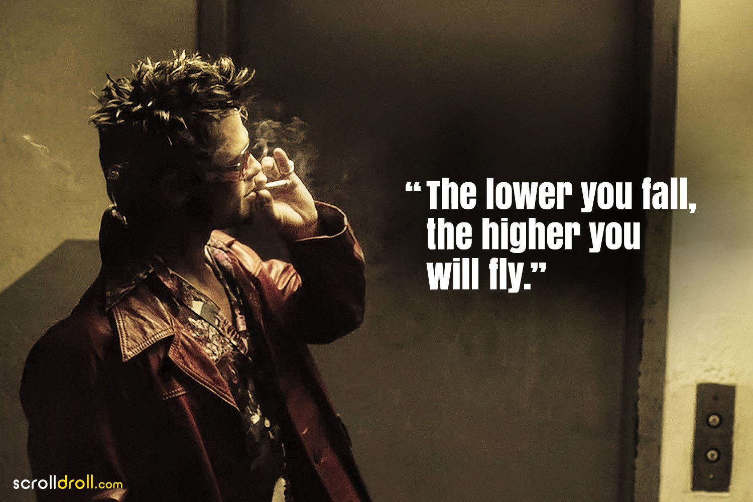 Fight Club Quotes- The lower you fall,the higher you will fly