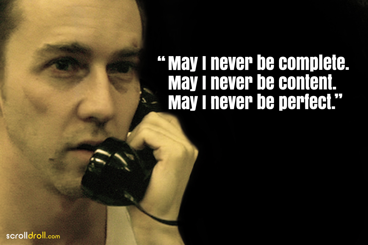 Fight Club Quotes-May i never be complete may i never be content may i never be perfect
