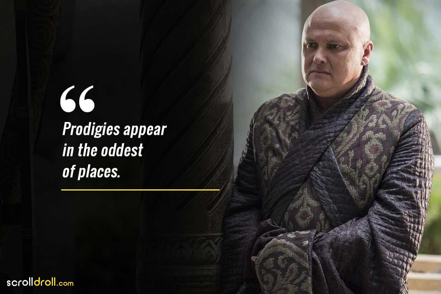 prodigies appear in the oddest of places-lord varys quotes
