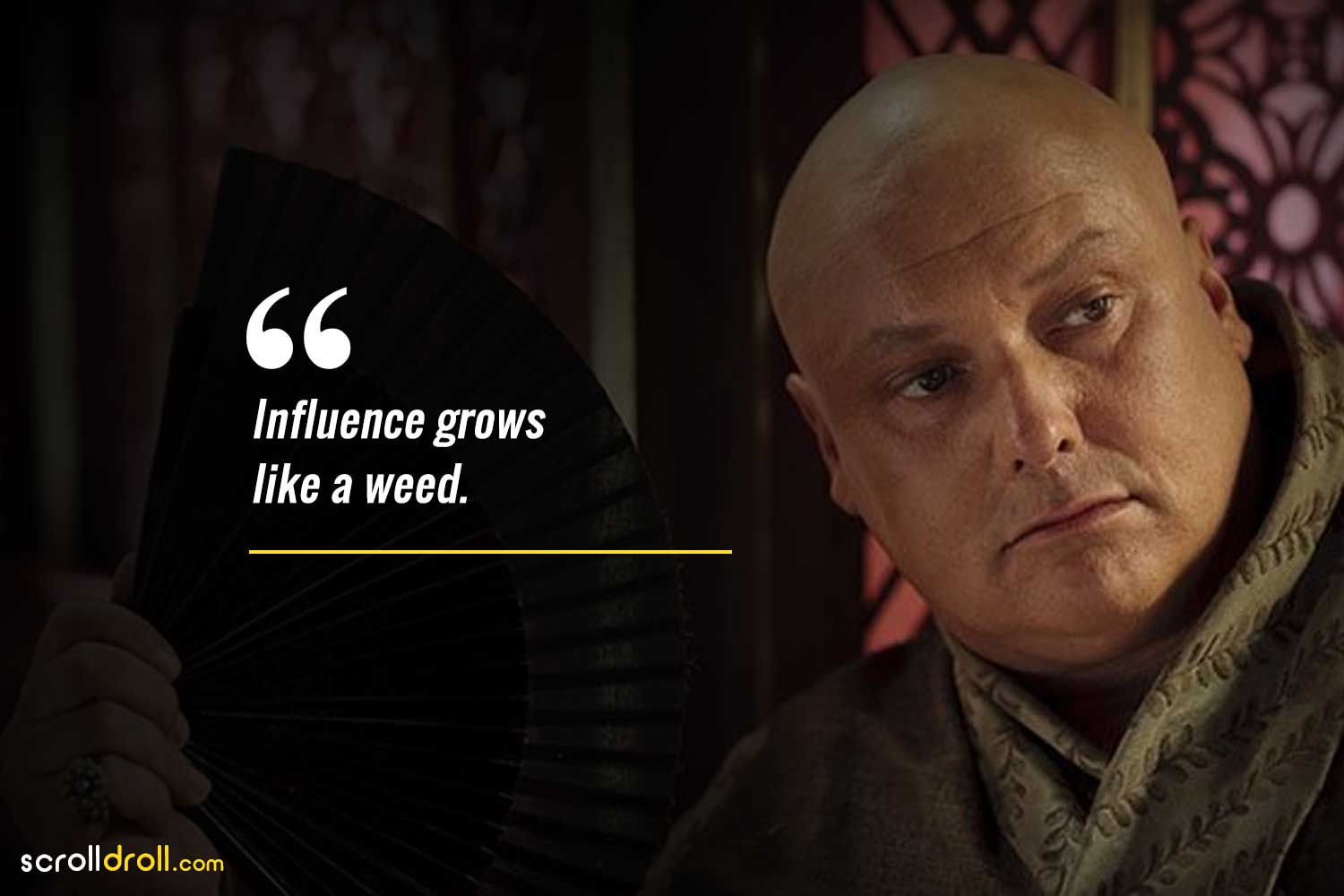 influence grows like a weed-lord varys quotes