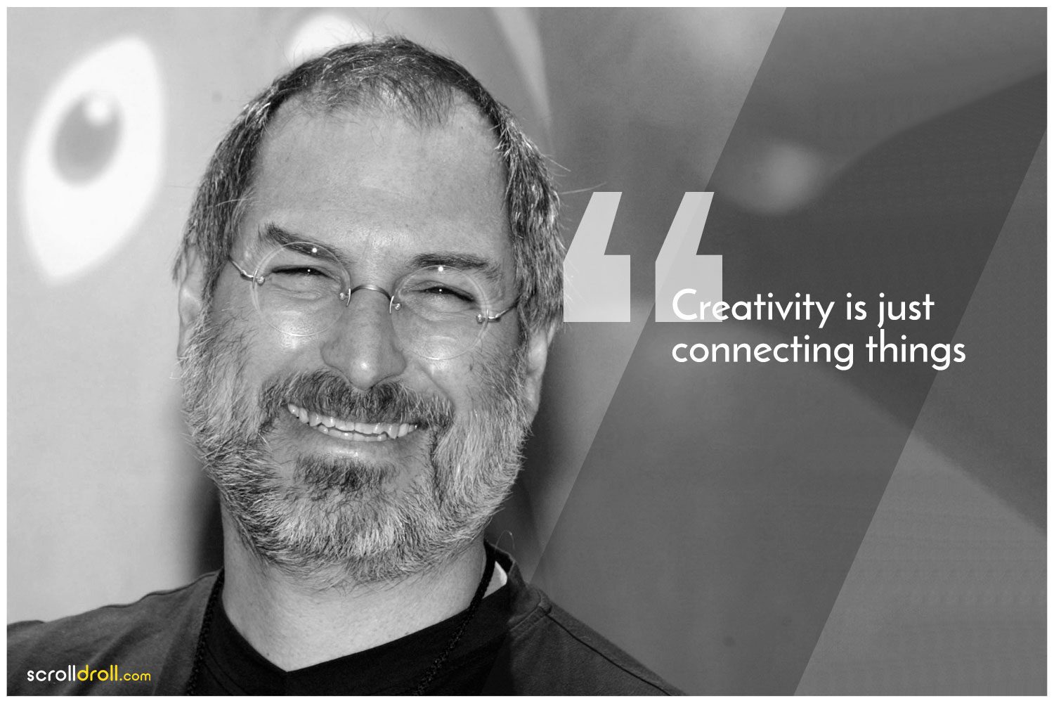 -Steve jobs Quotes- Creativity is just connecting things