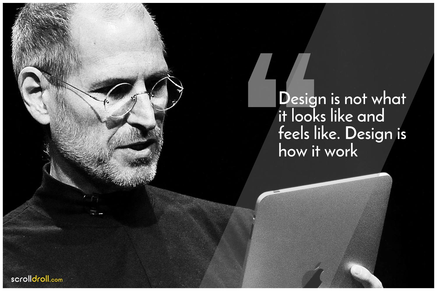 -Steve Jobs Quotes-Design is not what it looks like and feels like. Design is how it work
