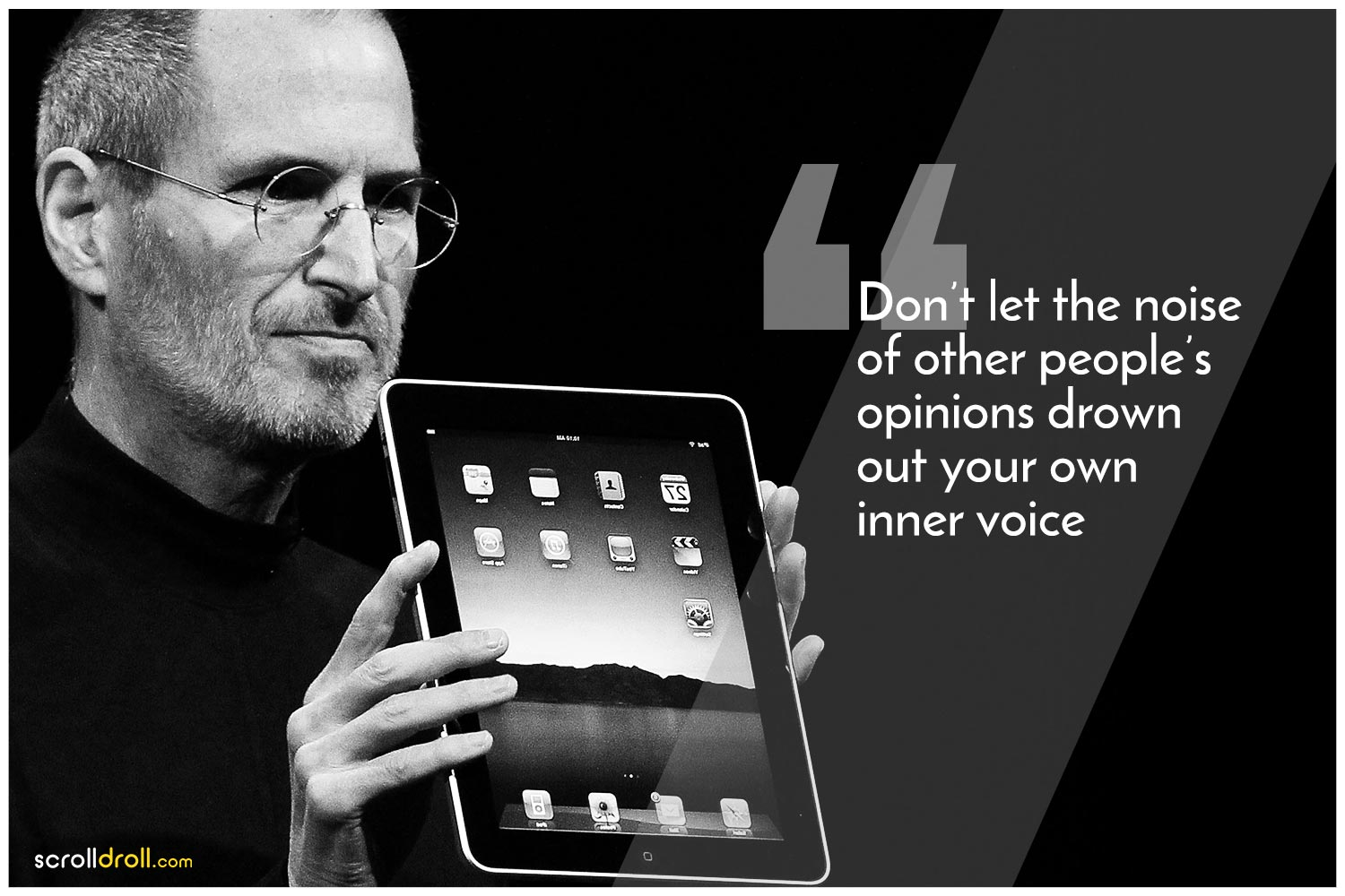 -Steve jobs Quotes-Don't let the noise of other people's opinions drown out your own inner voice