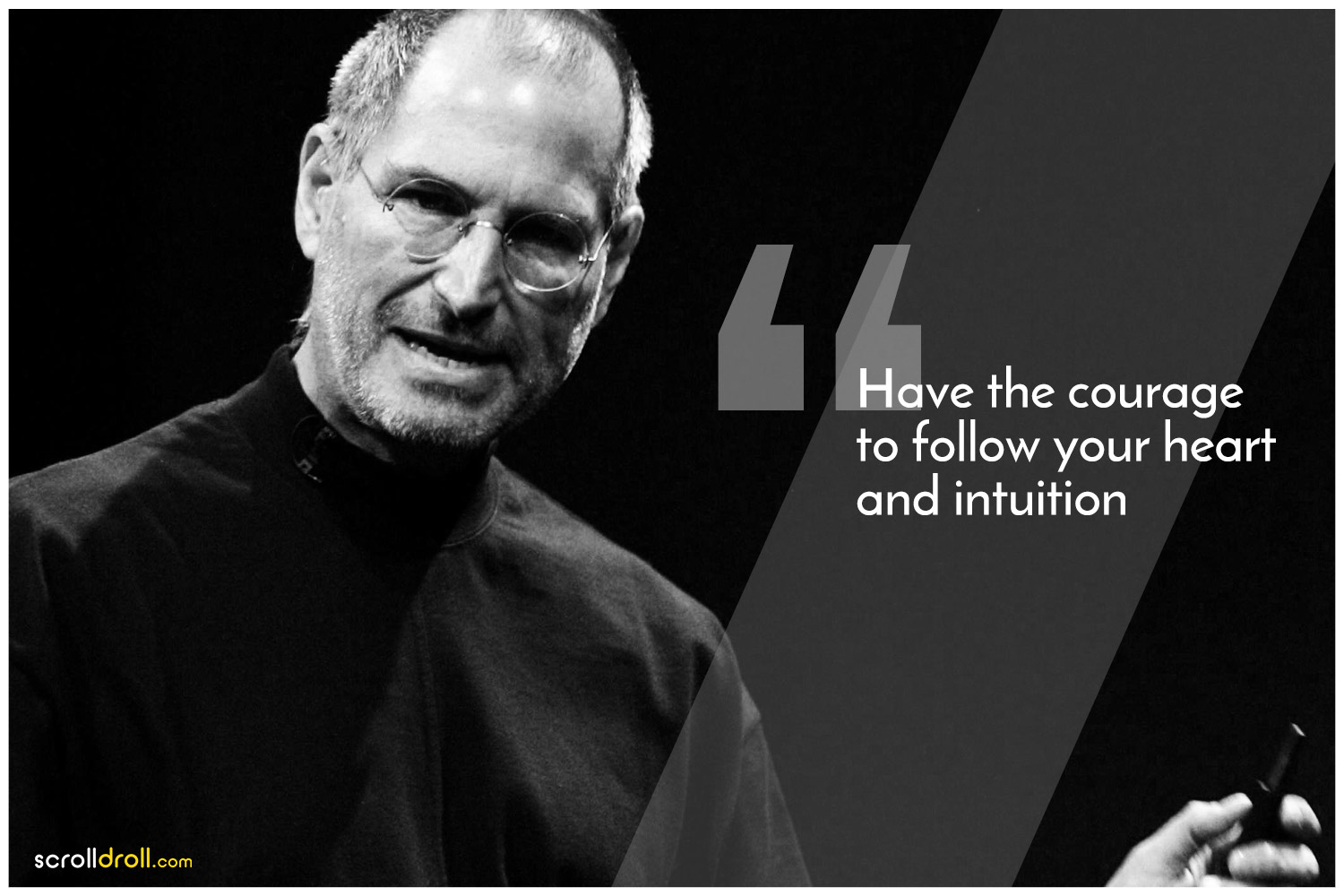 -Steve jobs Quotes-Have the courage to follow your heart and intuition