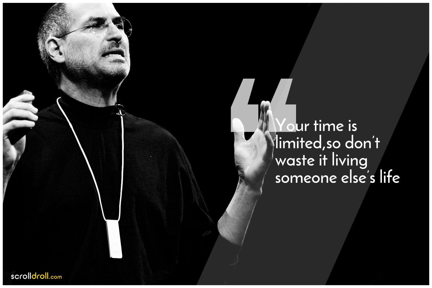 -Steve Jobs Quotes-Your time is limited, so don't waste it living someone else's life