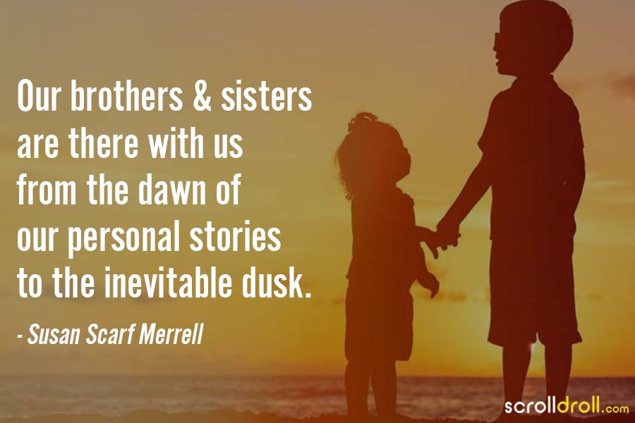 10 Best Brother Sister Quotes That Best Explain This Beautiful Bond